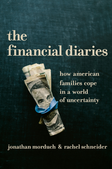 The Financial Diaries - How American Families Cope in a World of Uncertainty - cover