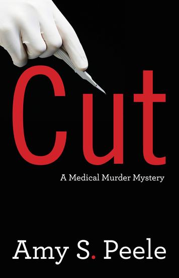 Cut - A Medical Murder Mystery - cover