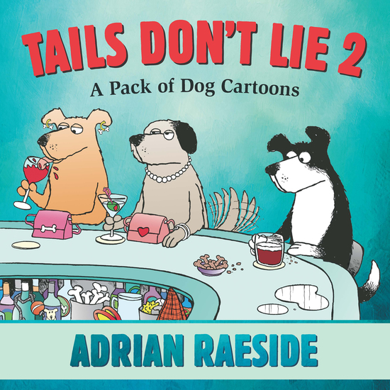 Tails Don't Lie 2 - A Pack of Dog Cartoons - cover