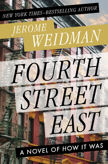 Fourth Street East - A Novel of How It Was - cover