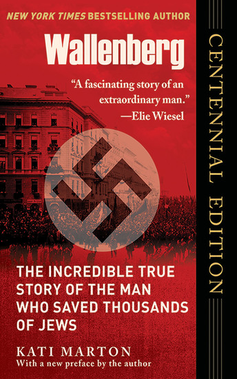 Wallenberg - The Incredible True Story of the Man Who Saved the Jews of Budapest - cover
