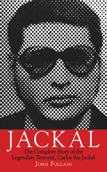 Jackal - The Complete Story of the Legendary Terrorist Carlos the Jackal - cover