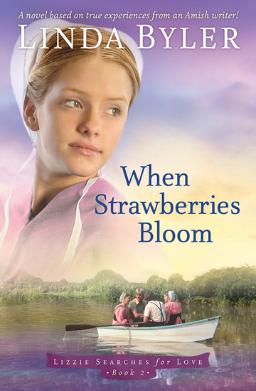 When Strawberries Bloom - An Amish Novel - cover