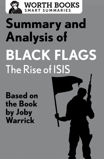 Summary and Analysis of Black Flags: The Rise of ISIS - Based on the Book by Joby Warrick - cover