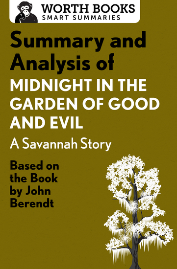 Summary and Analysis of Midnight in the Garden of Good and Evil: A Savannah Story - Based on the Book by John Berendt - cover