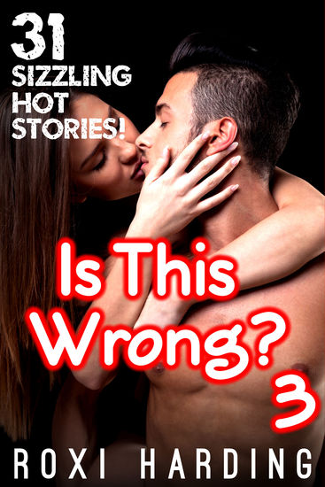 Is This Wrong #3 - 31 Sizzling Hot Stories - cover