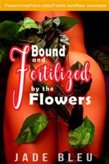 Bound and Fertilized by the Flowers - cover