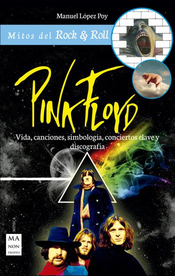 Pink Floyd - Vida canciones simbología conciertos clave y discografía - cover
