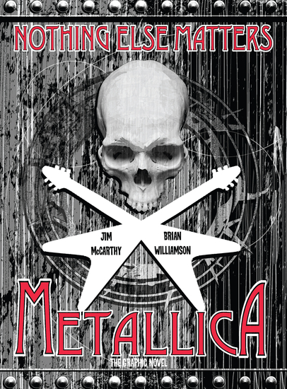 Metallica: Nothing Else Matters The Graphic Novel - cover
