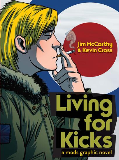 Living for Kicks: A Mods Graphic Novel - cover