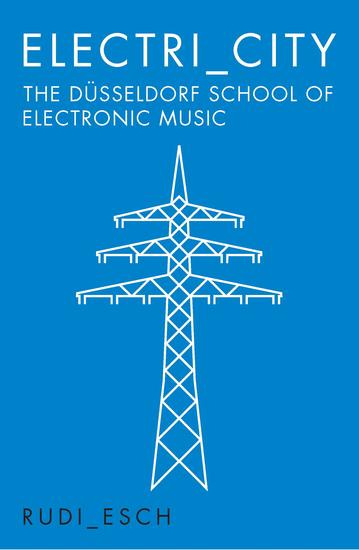 Electri_City: The Düsseldorf School of Electronic Music - cover