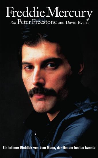 Freddie Mercury: Ein intimer Einblick von dem Mann der ihn am besten kannte - cover