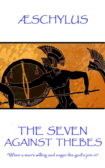 """The Seven Against Thebes - """"When a man's willing and eager the god's join in"""" - cover"""