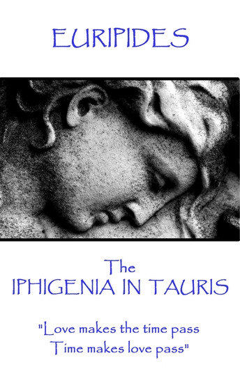 "The Iphigenia in Taurus - ""Among mortals second thoughts are wisest"" - cover"