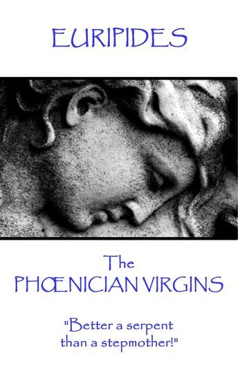 """The Phœnician Virgins - """"Better a serpent than a stepmother!"""" - cover"""