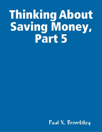 Thinking About Saving Money Part 5 - cover