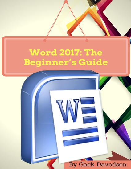 Word 2017: The Beginner's Guide - cover