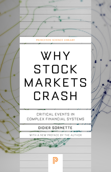 Why Stock Markets Crash - Critical Events in Complex Financial Systems - cover