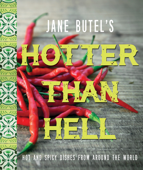 Jane Butel's Hotter than Hell Cookbook - Hot and Spicy Dishes from Around the World - cover