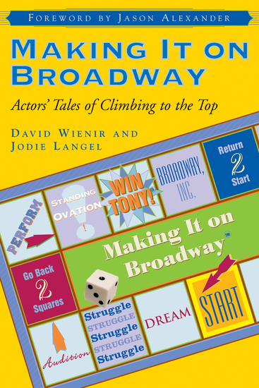 Making It on Broadway - Actors' Tales of Climbing to the Top - cover