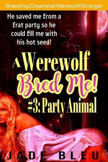 A Werewolf Bred Me! #3: Party Animal - cover