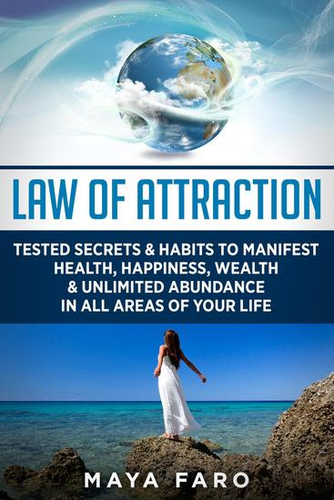 Law of Attraction: Tested Secrets & Habits to Manifest Health Happiness Wealth & Unlimited Abundance in All Areas of Your Life - LOA Quantum Physics Law of Attraction #1 - cover