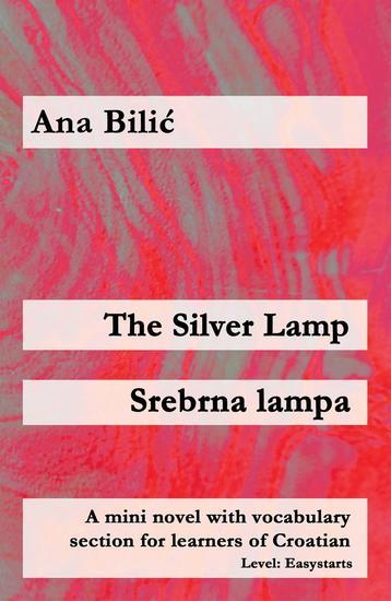 The Silver Lamp Srebrna lampa - Croatian made easy - cover