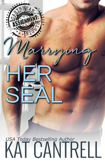 Marrying Her SEAL - ASSIGNMENT: Caribbean Nights #7 - cover