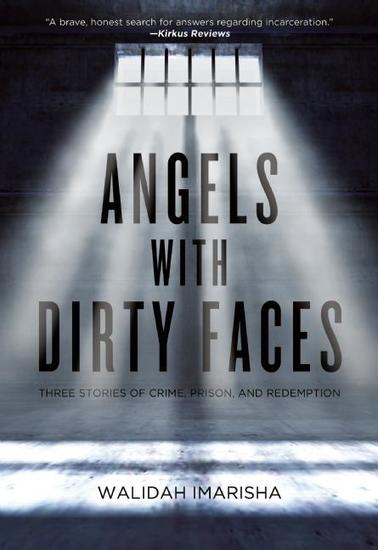 Angels with Dirty Faces - Three Stories of Crime Prison and Redemption - cover
