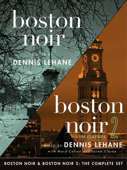 Boston Noir & Boston Noir 2: The Complete Set - cover