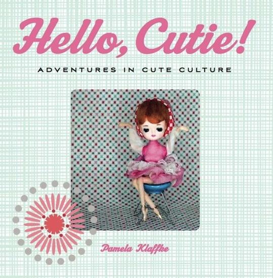 Hello Cutie! - Adventures in Cute Culture - cover
