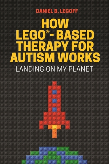 How LEGO®-Based Therapy for Autism Works - Landing on My Planet - cover