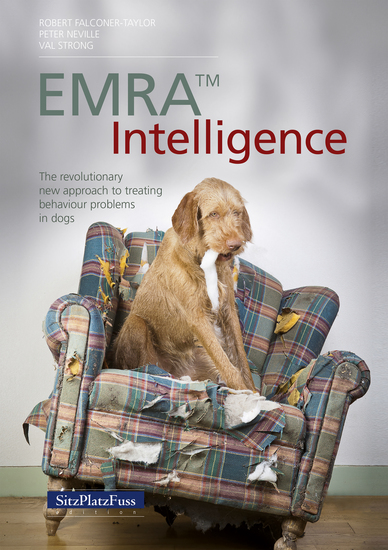EMRA™ Intelligence - The revolutionary new approach to treating behaviour problems in dogs - cover