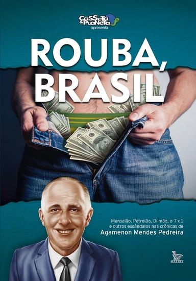 Rouba Brasil - Mensalão petrolão Dilmão 7x1 e outros escândalos - cover