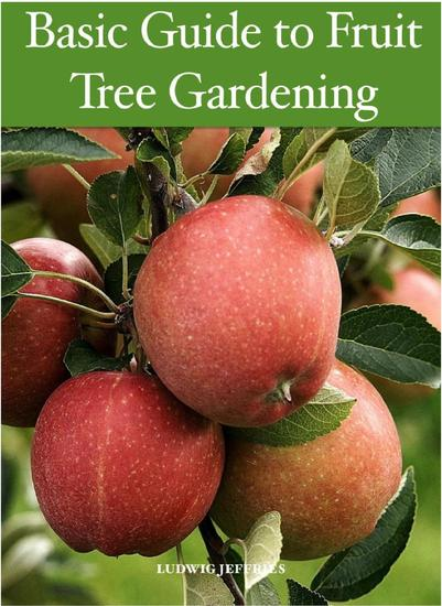 Basic Guide to Fruit Tree Gardening - cover