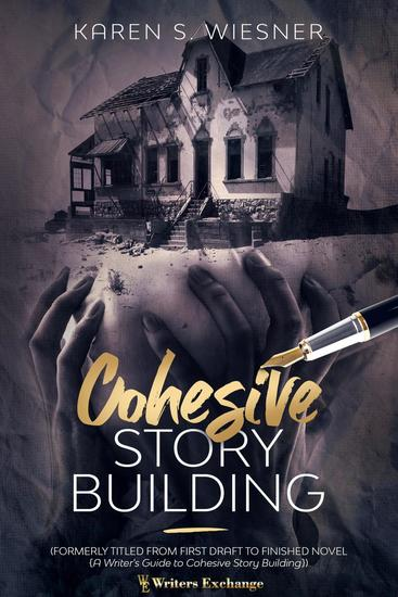Cohesive Story Building (formerly titled From First Draft to Finished Novel {A Writer's Guide to Cohesive Story Building}) - cover