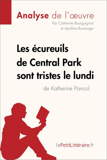 Les écureuils de Central Park sont tristes le lundi de Katherine Pancol (Analyse de l'oeuvre) - Comprendre la littérature avec lePetitLittérairefr - cover