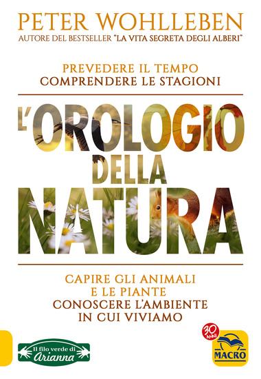 L'Orologio della Natura - Prevedere il tempo comprendere le stagioni capire gli animali e le piante conoscere l'ambiente in cui viviamo - cover