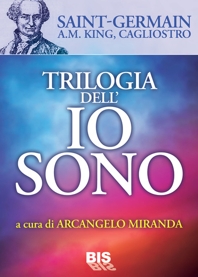 Trilogia dell'Io Sono - A cura di Arcangelo Miranda - cover
