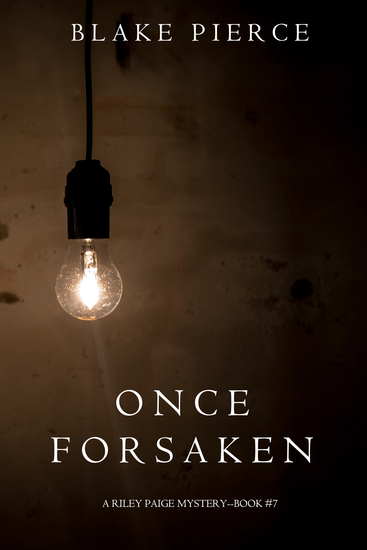 Once Forsaken (A Riley Paige Mystery—Book 7) - cover