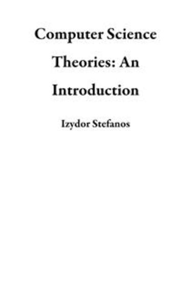 Computer Science Theories: An Introduction - cover