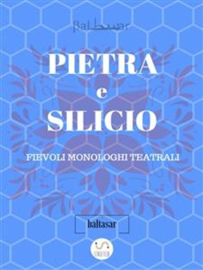 PIETRA E SILICIO fievoli (allegorici) monologhi teatrali - cover