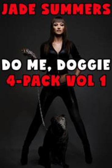 Do Me Doggie: 4-Pack Vol 1 - Gangbang Menage Brother Sister Incest Bestiality Taboo Cum Dump Creampie Breeding Lactation Bareback Oral Anal Hypnosis Mind Control - cover