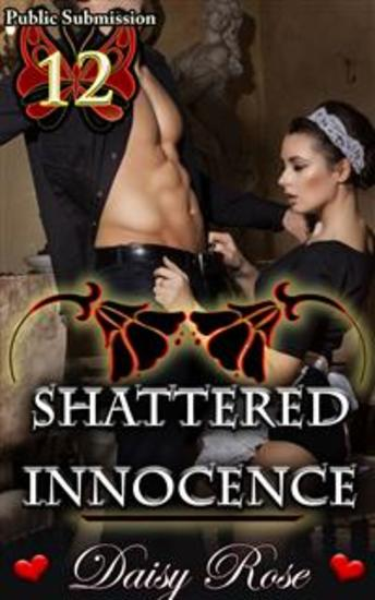 Shattered Innocence - Book 12 of 'Public Submission' - cover