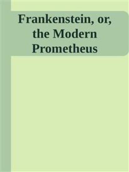Frankenstein or the Modern Prometheus - cover