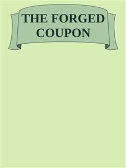 The Forged Coupon - cover