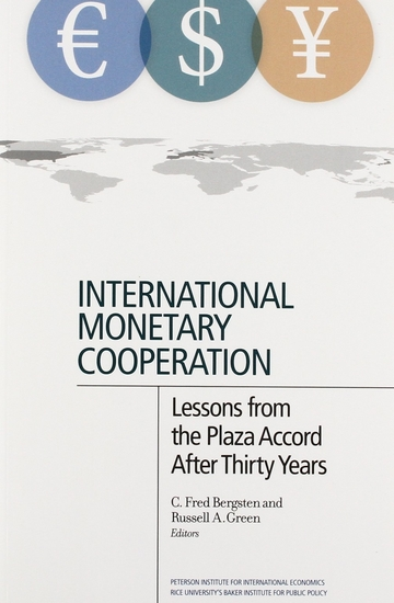 International Monetary Cooperation - Lessons from the Plaza Accord after Thirty Years - cover