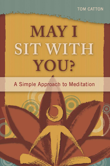 May I Sit with You? - A Simple Approach to Meditation - cover
