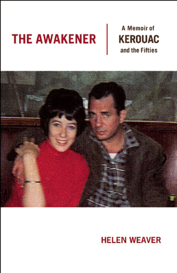 The Awakener - A Memoir of Jack Kerouac and the Fifties - cover