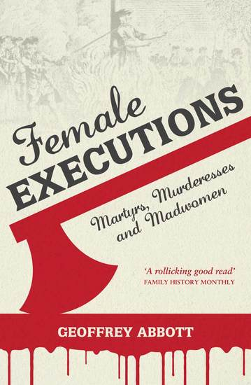 Female Executions - Martyrs Murderesses and Madwomen - cover